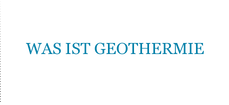 WAS IST GEOTHERMIE